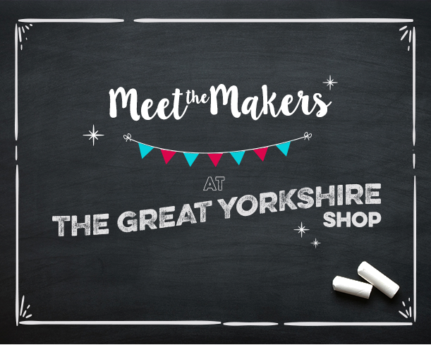 Come and Meet the Maker at the Great Yorkshire Shop